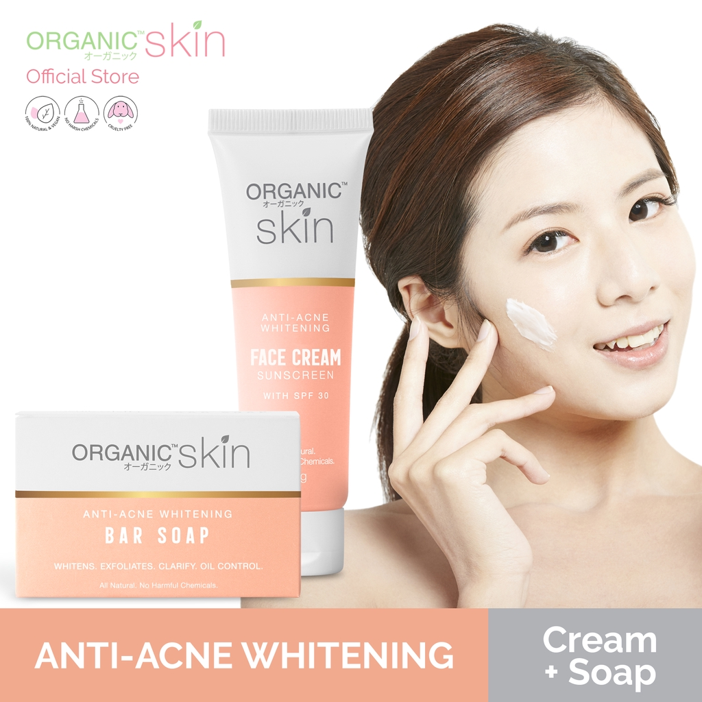 Organic Skin Japan AntiAcne Whitening Soap and Face Cream Sunscreen with SPF 30 Anti Acne