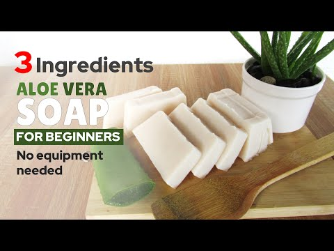 How To Make Aloe Vera Soap - For Beginners