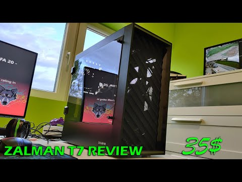 Zalman t7 Review Pc case for 35 $ only