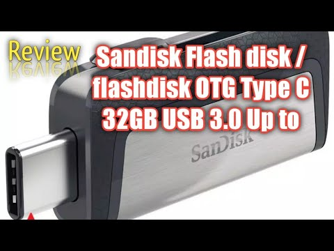 Review Sandisk Flash disk / flashdisk OTG Type C 16GB / 32GB USB 3.0 Up to