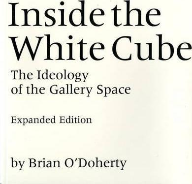 Inside the White Cube : The Ideology of the Gallery Space, Expanded Edition