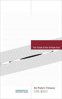 The Tomb of the Artisan God : On Plato's Timaeus
