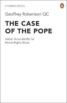 The Case of the Pope : Vatican Accountability for Human Rights Abuse