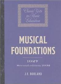 Musical Foundations (1927; 2nd ed.1932)