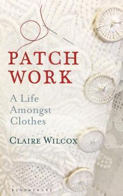 Patch Work : A Life Amongst Clothes