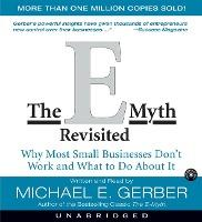 The E-Myth Revisited : Why Most Small Businesses Don't Work and