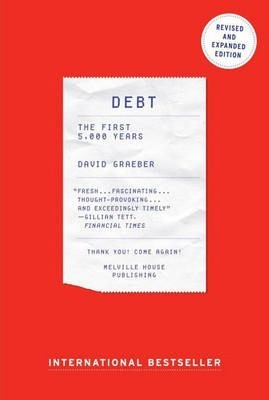 Debt : The First 5,000 Years, Updated and Expanded