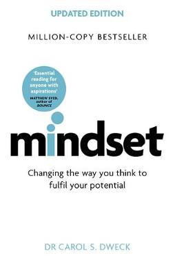 Mindset - Updated Edition : Changing The Way You think To Fulfil Your Potential