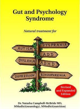 Gut and Psychology Syndrome : Natural Treatment for Autism, Dyspraxia, A.D.D., Dyslexia, A.D.H.D., Depression, Schizophrenia, 2nd Edition