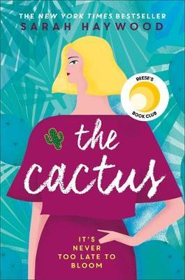 The Cactus : the New York bestselling debut soon to be a Netflix film starring Reese Witherspoon