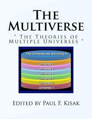 """The Multiverse : """" The Theories of Multiple Universes """""""