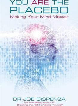 You Are the Placebo : Making Your Mind Matter