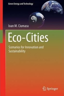 Eco-Cities : Scenarios for Innovation and Sustainability