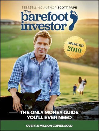 The Barefoot Investor : The Only Money Guide You'll Ever Need
