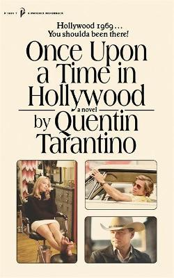 Once Upon a Time in Hollywood : The First Novel By Quentin Tarantino