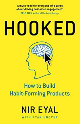 Hooked : How to Build Habit-Forming Products