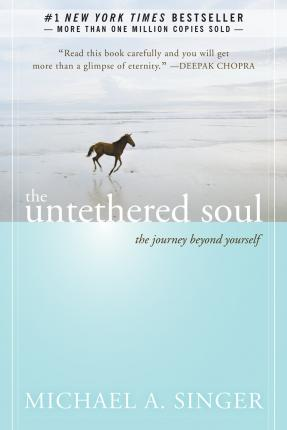 The Untethered Soul : The Journey Beyond Yourself