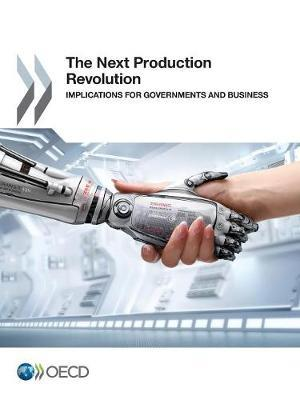 The next production revolution : implications for governments and business