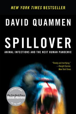 Spillover : Animal Infections and the Next Human Pandemic
