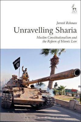 Unravelling Sharia : Muslim Constitutionalism and the Reform of Islamic Law